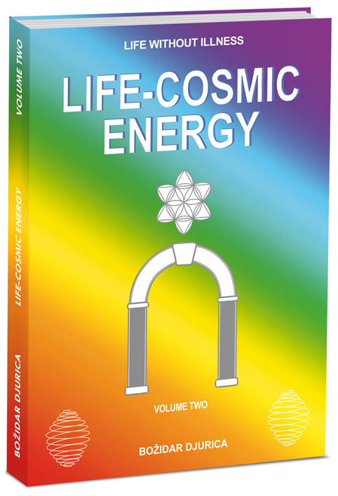 Life without Illness - Life Cosmic Energy, book by Bozidar Djurica
