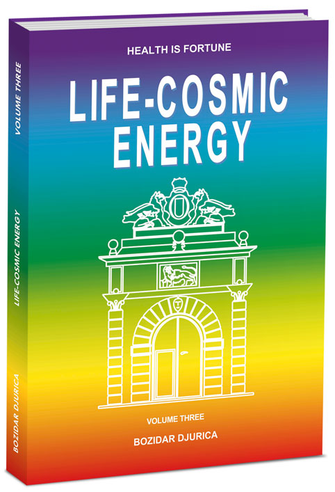 Life Cosmic Energy - Health is Fortune by Bozidar Djurica